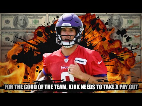 Kirk Cousins NEEDS to Take a Pay Cut. For the Good of the Minnesota Vikings 💯💯💯