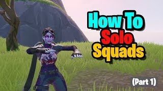 How To Get High Kill Solo vs Squads in Fortnite Battle Royale (Partie 1)