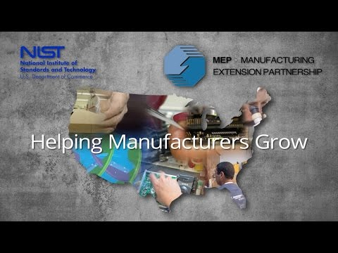 NIST MEP: Helping Manufacturers Grow (short)