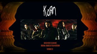 Korn - Never Never (Club Mix) (Original Remix By Dean Birchum) (2015)