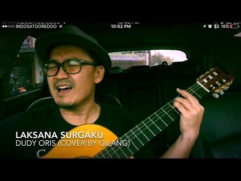 Laksana Surgaku - Dudy Oris || cover by GiLANG