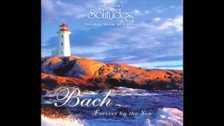 Bach Forever By the Sea - Dan Gibson