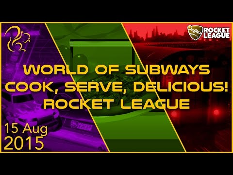 World of Subways + Cook, Serve, Delicous! + Rocket League | 15th August 2015 | SquirrelPlus