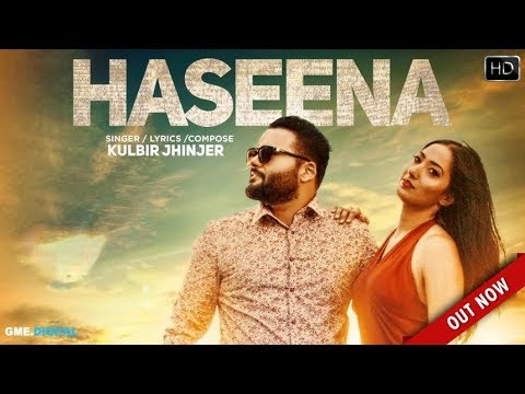 HASEENA - KULBIR JHINJER (Full Song) Deep Jandu | Sukh Sanghera | Punjabi Songs | High Speed Records