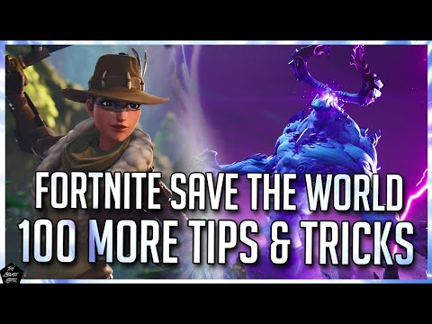 FORTNITE STW: 100 MORE TIPS & TRICKS   THE GREATEST FORTNITE SAVE THE WORLD TIPS/GUIDE VIDEO!