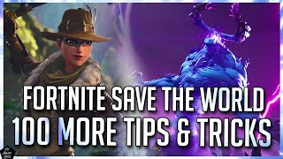 FORTNITE STW: 100 MORE TIPS & TRICKS | THE GREATEST FORTNITE SAVE THE WORLD TIPS/GUIDE VIDEO!