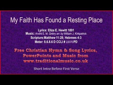My Faith Has Found A Resting Place - Hymn Lyrics & Music