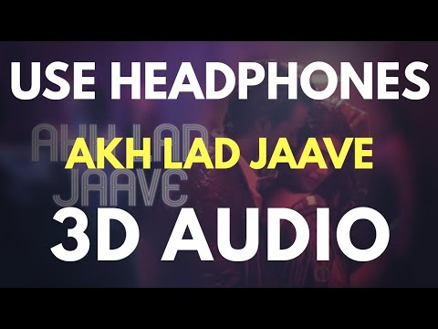 Akh Lad Jaave (3D AUDIO) | Bass Boosted | Virtual 3D Audio 🔥 Mp3
