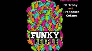 BBwhite - Funky People (DJ Troby & Francesco Cofano Alternative Remix)