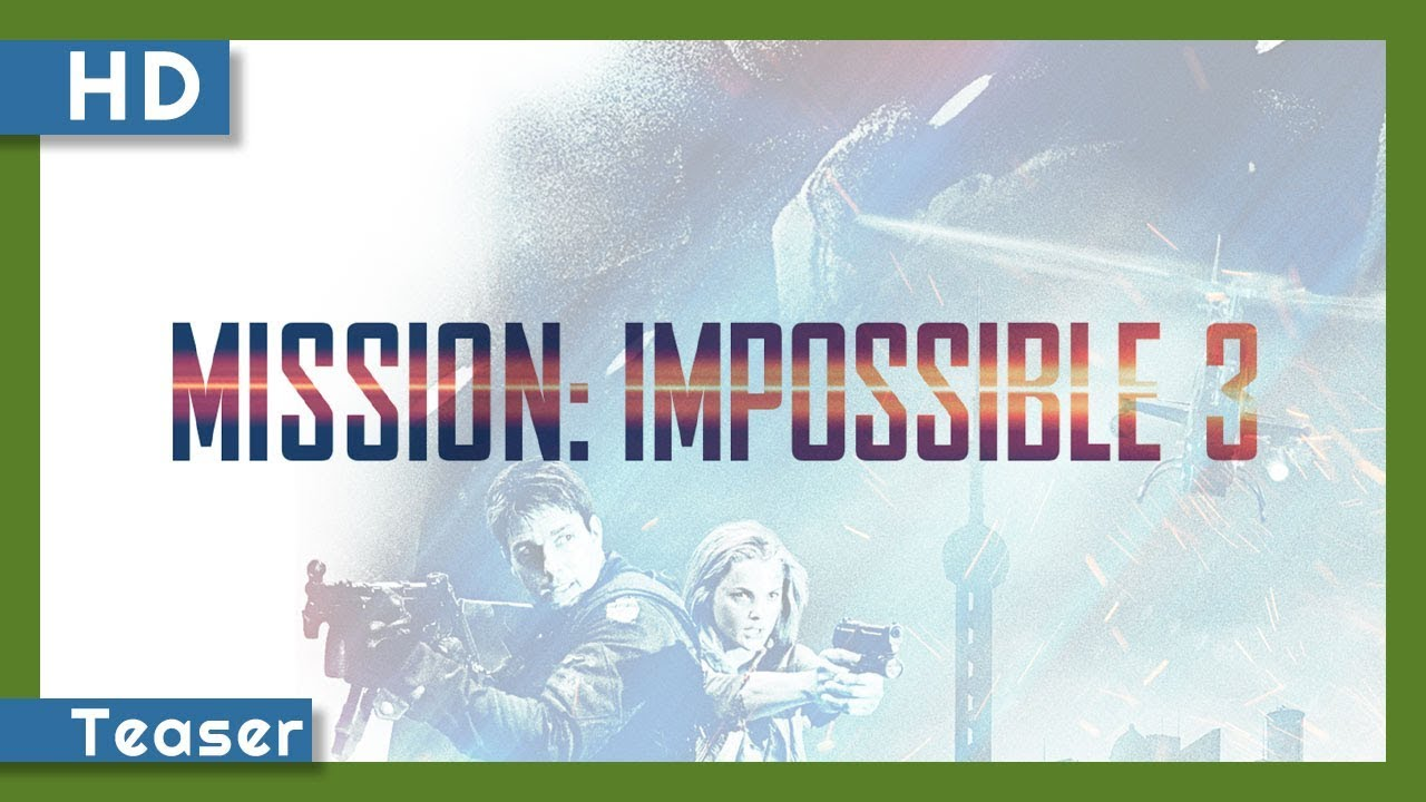 Mission: Impossible III (2006) Teaser