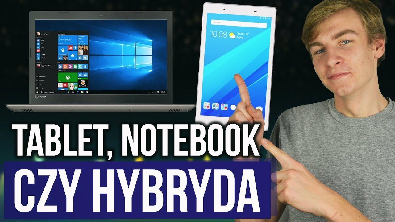 Który lepszy Tablet, Notebook czy Hybryda? #BackToSchool
