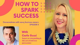 How to Spark Success - Episode 8 - Carlo Guzzi