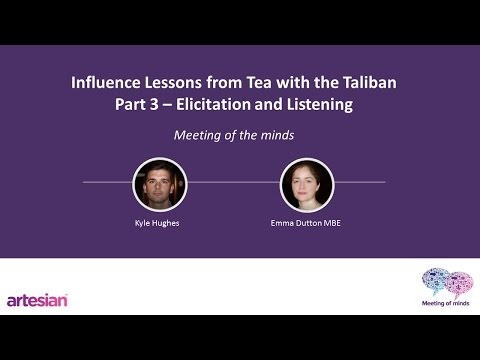 Influence Lessons from Tea with the Taliban - Part 3 - Elicitation and Listening