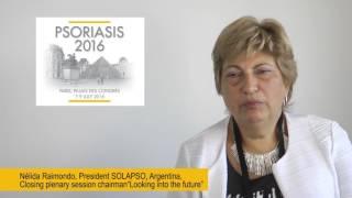 Psoriasis 2016 - Nélida Raimondo, President SOLAPSO, Argentina, Closing plenary session chairman