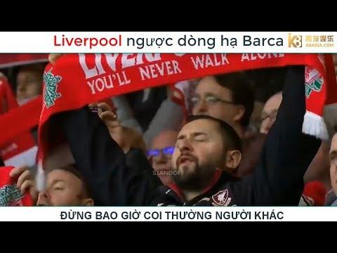 Mãn nhãn cú ngược dòng Liverpool - Barca 8/5/2019 | K8.Casino