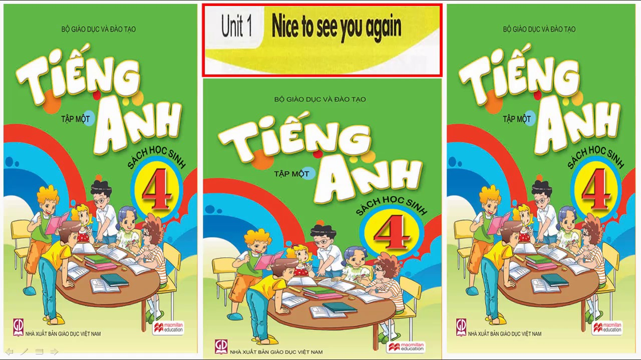 Tiếng Anh lớp 4 Unit 1 Nice to see you again