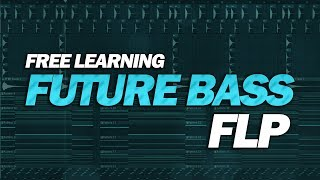 Free Learning Future Bass FLP: by Kyrox [Only for Learn Purpose]
