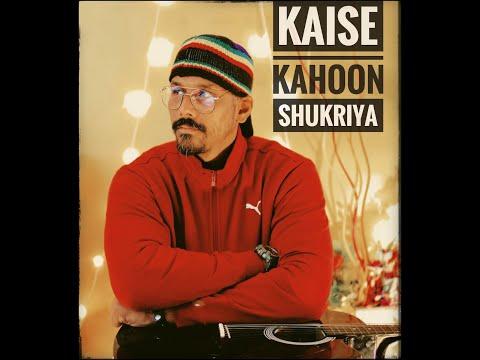 Kaise Kahoon Shukriya | Harshit Singh | Rajeev Sontakey