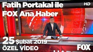 Siyasetin Gündemi Ekonomi 25 Şubat 2019 Fatih Portakal Ile FOX Ana Haber
