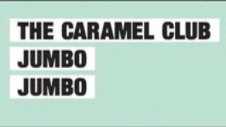 "The Caramel Club ""Jumbo Jumbo"""