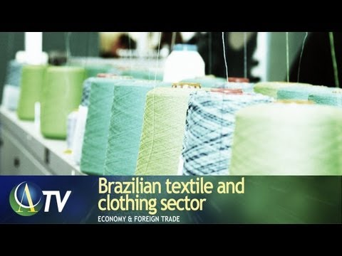 Brazilian textile and clothing sector | Economy & Foreign Trade