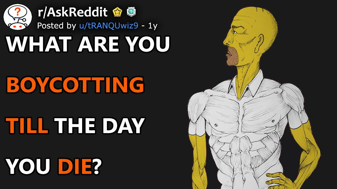 Download What Are You Boycotting Till The Day You Die? (r/AskReddit)