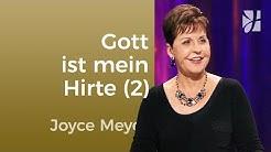 Psalm 23: Gott ist mein Hirte, nichts wird mir fehlen (2) – Joyce Meyer – Gedanken und Worte lenken
