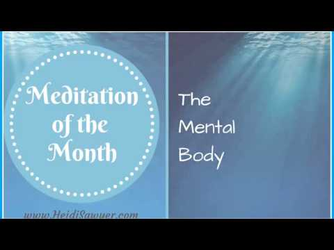 Free Meditation of the Month - The Mental Body