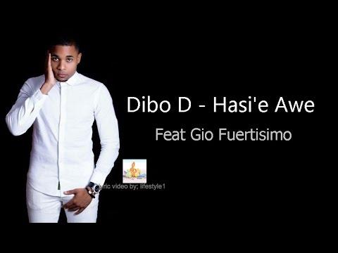 Dibo D - Hasi'e Awe Ft. Gio Fuertisimo (lyrics)