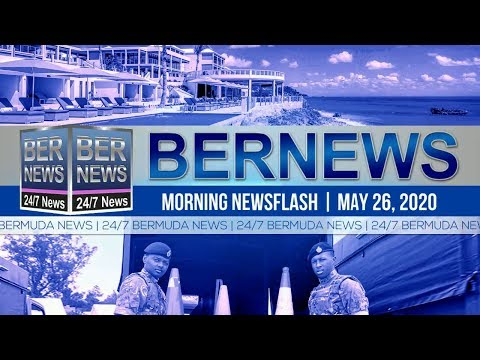 Bermuda Newsflash For Tuesday, May 26, 2020