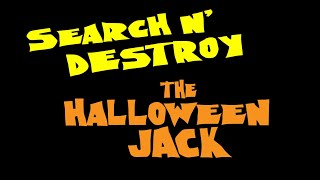 Search N' Destroy by The Halloween Jack