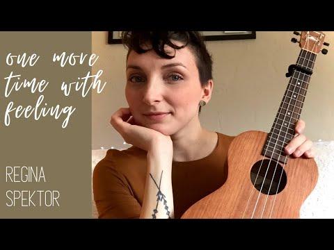 One More Time With Feeling--Regina Spektor (ukulele cover)