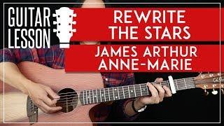 Rewrite The Stars Guitar Tutorial - James Arthur & Anne-Marie | Zac...