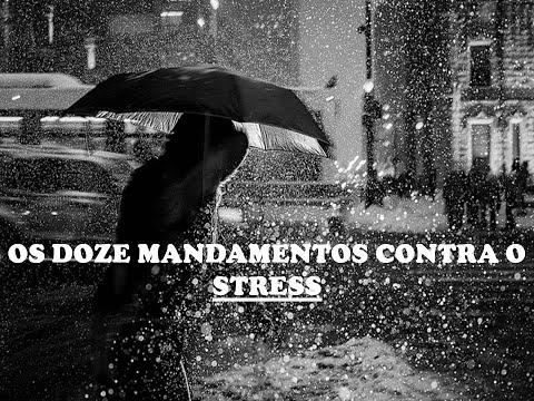 Os Doze Mandamentos Contra O Stress 03/12/2017