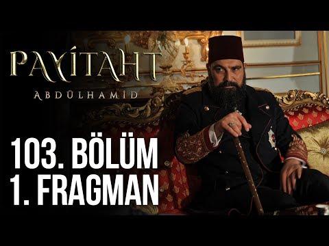 مسلسل السلطان عبد الحميد الثاني الحلقة 103