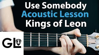 Use Somebody - Kings of Leon - Acoustic Guitar Lesson  🎸