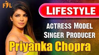 Priyanka Chopra Lifestyle | Biography | Actress | Model | Singer | Producer