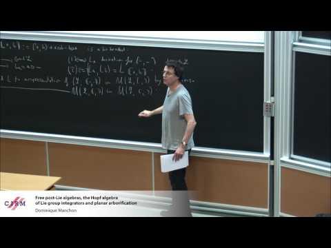 Dominique Manchon: Free post-Lie algebras, the Hopf algebra of Lie group integrators and planar...