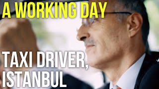 A Working Day – Taxi Driver, Istanbul