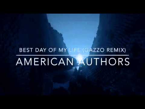 American Authors-Best Day Of My Life (Gazzo Remix) - OLD