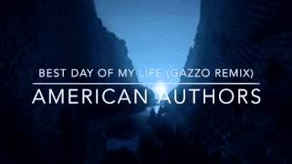 American Authors-Best Day Of My Life (Gazzo Remix)
