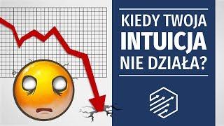 Kiedy Twoja intuicja kieruje Cię źle?