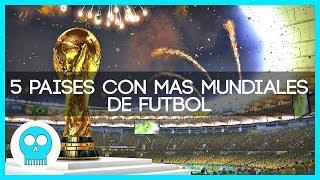5 Países Con Más Mundiales De Fútbol