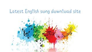 latest english songs download site