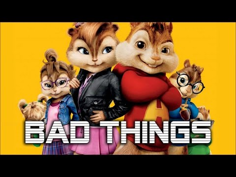 Bad Things (Chipmunks Cover) - Machine Gun Kelly, Camila Cabello