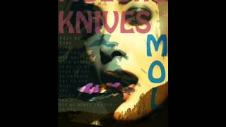 Moloko Knives - I'm Gonna Run