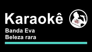 Baixar Banda Eva Beleza rara Karaoke