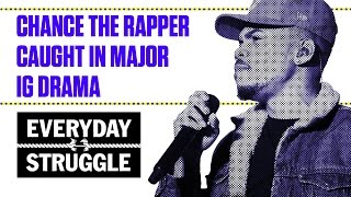 Chance the Rapper Caught Up in Major Instagram Drama | Everyday Struggle