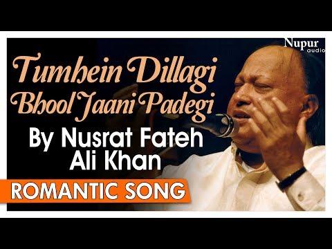 Tumhein Dillagi Bhool Jaani Padegi By Nusrat Fateh Ali Khan | Superhit Romantic Songs| Nupur Audio