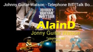 Johnny Guitar Watson - Telephone Bill (Talk Box)